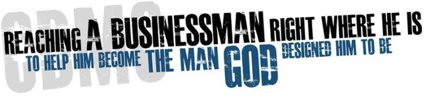 """Reaching a Businesssman right where he is to help him become the man God designed him to be"" logo"